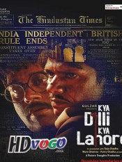 Kya Dilli Kya Lahore 2014 in HD Hindi Full Movie