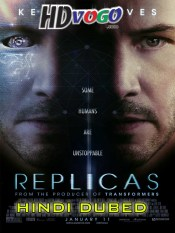 Replicas 2018 in HD Hindi Dubbed Full Movie