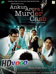 Ankur Arora Murder Case 2013 in HD Hindi Full Movie