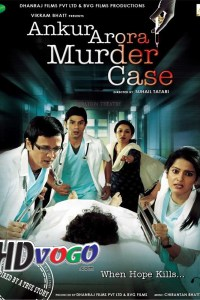 Ankur Arora Murder Case 2013 in HD Hindi Full Movie