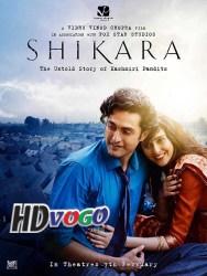 Shikara 2020 in HD Hindi Full Movie