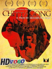 Chittagong 2012 in HD Hindi Full Movie