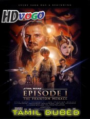 Star Wars 1999 The Phantom Menace in HD Tamil Dubbed Full Movie