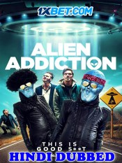 Alien Addiction 2018 HD Hindi Dubbed Full Movie