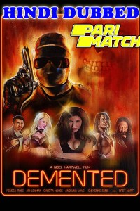 Demented 2021 HD Hindi Dubbed Full Movie