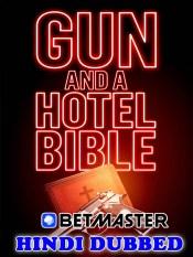 Gun and a Hotel Bible 2021 HD Hindi Dubbed Full Movie