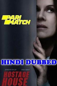 Hostage House 2021 HD Hindi Dubbed Full Movie
