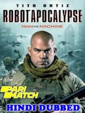 Robot Apocalypse 2021 HD Hindi Dubbed Full Movie