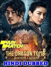 The Dragon Tomb Ancient Legend 2021 HD Hindi Dubbed