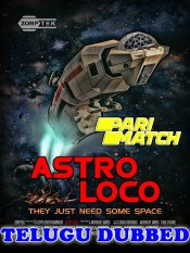Astro Loco 2021 HD Telugu Dubbed Full Movie