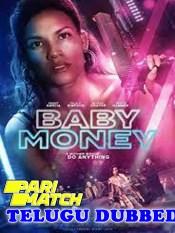 Baby Money 2021 HD Telugu Dubbed Full Movie
