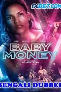 Baby Money 2021 Bengali Dubbed HD Full Movie