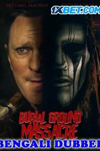 Burial Ground Massacre 2021 HD Bengali Dubbed