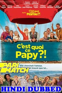 Cest quoi ce papy 2021 Hindi Dubbed