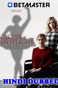 Danger in the Spotlight 2021 HD Hindi Dubbed