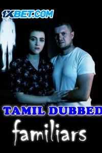 Familiars 2021 HD Tamil Dubbed Full Movie