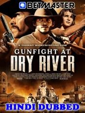 Gunfight At Dry River 2021 HD Hindi Dubbed