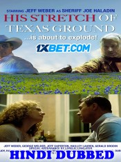 His Stretch Of Texas Ground 2021 HD Hindi Dubbed