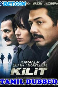 Kilit 2021 HD Tamil Dubbed Full Movie