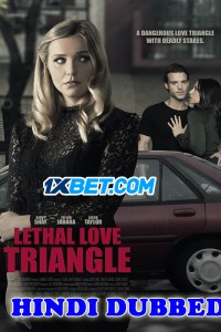 Lethal Love Triangle 2021 HD Hindi Dubbed