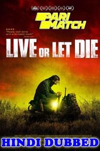 Live or Let Die 2020 HD Hindi Dubbed