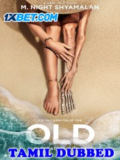 OLD 2021 HD Tamil Dubbed Full Movie