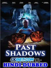 Past Shadows 2021 HD Hindi Dubbed Full Movie