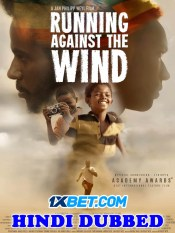 Running Against The Wind 2019 HD Hindi Dubbed