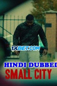 Small City 2021 HD Hindi Dubbed