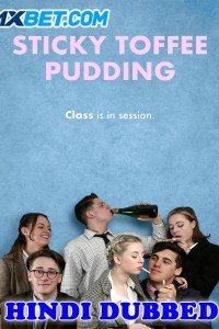 Sticky Toffee Pudding 2020 HD Hindi Dubbed