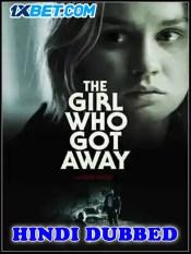 The Girl Who Got Away 2021 HD Hindi Dubbed