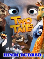 Two Tails 2018 HD Hindi Dubbed