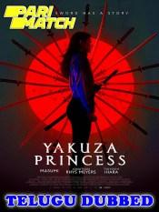 Yakuza Princess 2021 HD Telugu Dubbed Full Movie