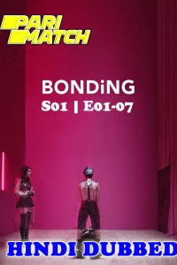Bonding S01 EP01 to 07 HD Hindi Dubbed Tv Series