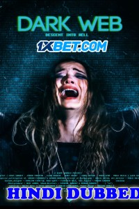 Dark Web Descent Into Hell 2021 Hindi Dubbed