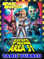 Escape From Area 51 2021 HD Tamil Dubbed