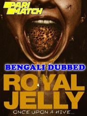 Royal Jelly 2021 HD Bengali Dubbed Full Movie
