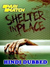 Shelter in Place 2021 HD Hindi Dubbed Full Movie