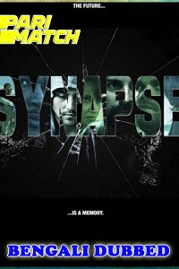 Synapse 2021 HD Bengali Dubbed