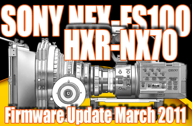 HD Warrior » Blog Archiv » Sony FIRMWARE UPDATE NEWS FS100 and NX70