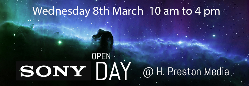 HD Warrior » Blog Archiv » ADVERT …Sony OPEN DAY at H. Preston Media this  Wednesday 8th March 2017