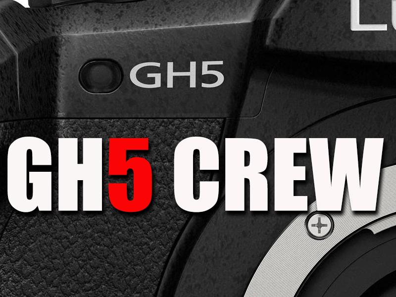 GH5 CREW