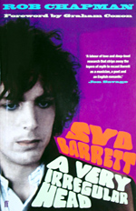 Syd Barrett: A Very Irregular Head By Rob Chapman