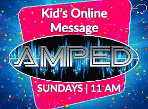 AMPED Online Kid's Message