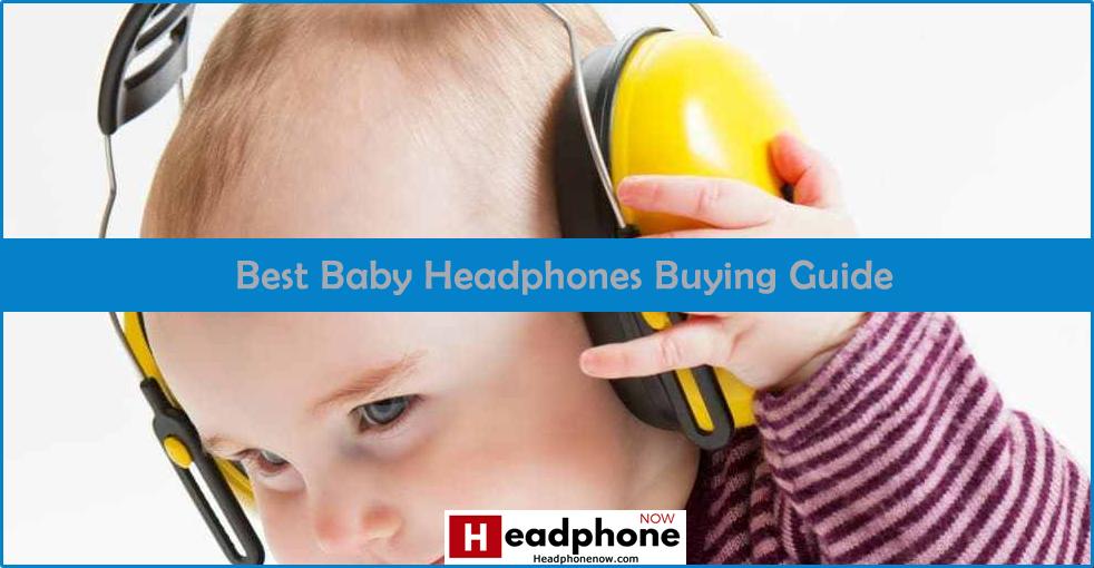 Best Baby Headphones Guide