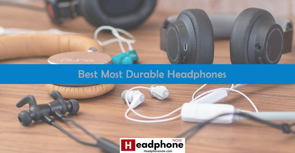 Best Most Durable Headphones