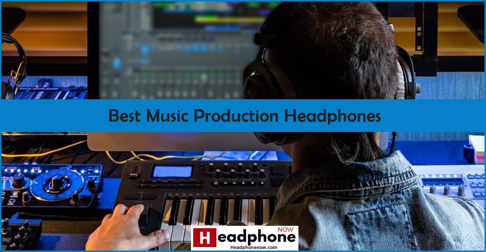 Best Music Production Headphones Reviews