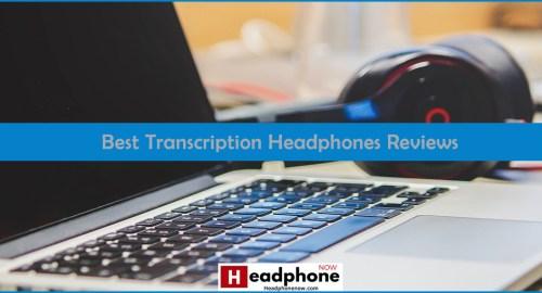 Best Transcription Headphones Review