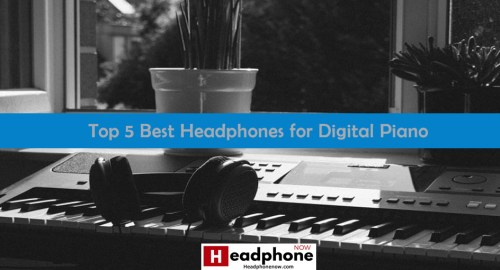 Best Headphones for Digital Piano
