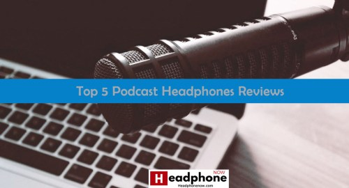 Top Podcast Headphones